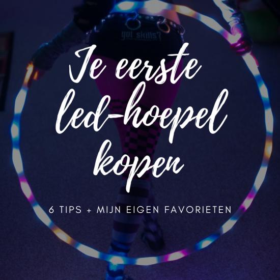 Je eerste LED-hoepel kopen: 6 Tips + mijn eigen favorieten
