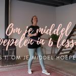 Om je middel hoepelen - Les 1 | Om je middel hoepelen in 6 lessen met De Hoepeljuf Hoopdance en Hoelahoeps