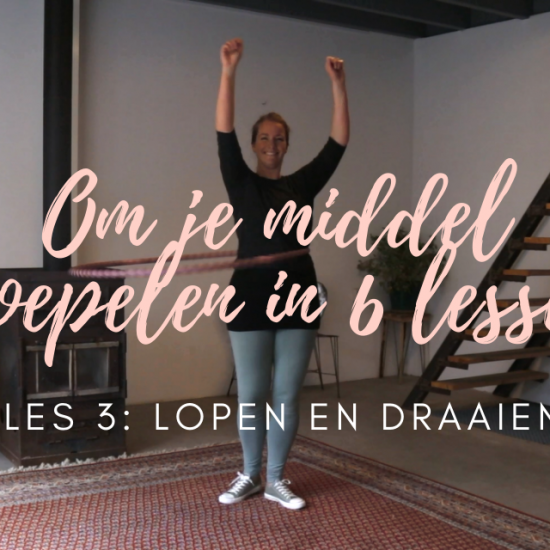 Lopen en draaien tijdens het hoepelen - Les 1 | Om je middel hoepelen in 6 lessen met De Hoepeljuf Hoopdance en Hoelahoeps